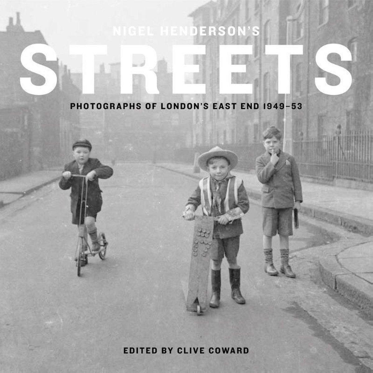 ,Streets: Nigel Henderson`s East End