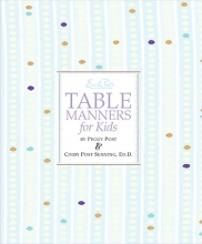 Senning, Cindy P. Emily Post`s Table Manners for Kids