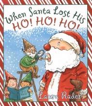 Rader, Laura When Santa Lost His Ho! Ho! Ho!
