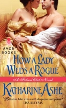 Ashe, Katharine How a Lady Weds a Rogue