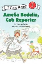 Parish, Herman Amelia Bedelia, Cub Reporter