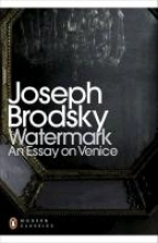 Brodsky, Joseph Watermark: An Essay on Venice