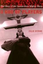 Byrne, Julie O God of Players