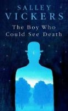 Vickers, Salley The Boy Who Could See Death