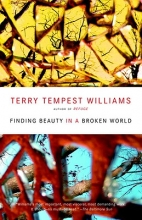 Williams, Terry Tempest Finding Beauty in a Broken World