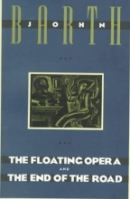 Barth, John The Floating Opera and the End of the Road