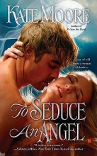 Moore, Kate To Seduce an Angel
