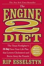 Rip Esselstyn The Engine 2 Diet