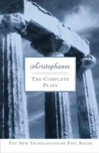Aristophanes,   Roche, Paul The Complete Plays