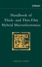 Gupta, Tapan K. Handbook of Thick- and Thin-Film Hybrid Microelectronics