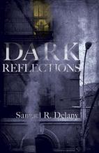 Delany, Samuel R. Dark Reflections