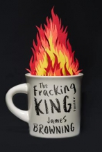 Browning, James The Fracking King
