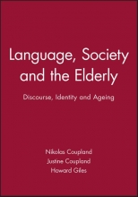 Nikolas Coupland,   Justine Coupland,   Howard Giles Language, Society and the Elderly