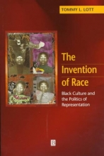 Lott, Tommy L. The Invention of Race