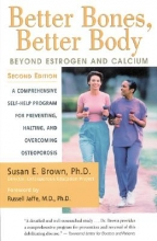 Susan E. Brown Better Bones, Better Body