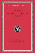 Cicero, Cicero - Letters to Friends L216 V 2 (Trans. Bailey)(Latin)