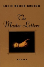 Brock-Broido, Lucie The Master Letters
