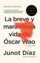 Diaz, Junot La breve y maravillosa vida de Oscar WaoThe Brief Wondrous Life of Oscar Wao