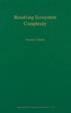 Oswald J. Schmitz Resolving Ecosystem Complexity (MPB-47)