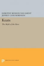 Van Ghent, Dorothy Bendon Keats - The Myth of the Hero