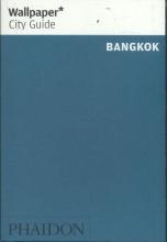 Wallpaper* , Wallpaper* City Guide Bangkok