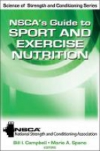 National Strength & Conditioning Association (NSCA) NSCA`s Guide to Sport and Exercise Nutrition