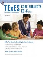 Rosado, Luis A. Texes Core Subjects Ec-6 291
