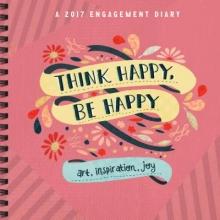 Think Happy, Be Happy 2017 Diary