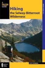 Steinberg, Scott Hiking the Selway-Bitterroot Wilderness