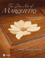 Craig Vandall-Stevens Fine Art of Marquetry: Creating Images in Wood Using Sawn Veneers