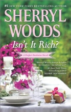 Woods, Sherryl Isn`t It Rich?