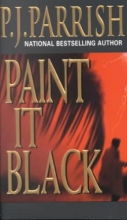Parrish, P. J. Paint It Black