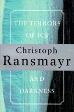 Ransmayr, Christoph The Terrors of Ice and Darkness