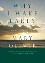 Oliver, Mary Why I Wake Early