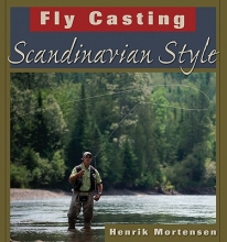 Mortensen, Henrik Fly Casting Scandinavian Style