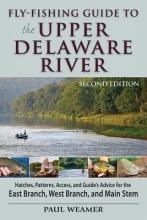 Weamer, Paul Fly-Fishing Guide to Upper Delaware River