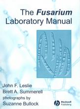 John Leslie,   Brett A. Summerell The Fusarium Laboratory Manual