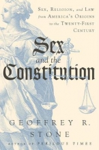 Stone, Geoffrey R. Sex and the Constitution
