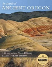 Bishop, Ellen Morris In Search of Ancient Oregon