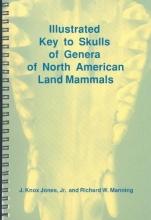 Jones, J. Knox, Jr. Illustrated Key to Skulls of Genera of North American Land Mammals