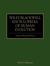 Bernard Wood Wiley-Blackwell Encyclopedia of Human Evolution
