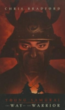 Bradford, Chris Young Samurai: The Way of the Warrior