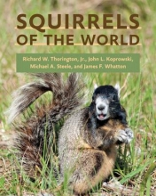 Richard W., Jr. Thorington,   John L. Koprowski,   Michael A. Steele,   James F. Whatton Squirrels of the World