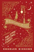 Dickens, Charles A Christmas Carol and Other Christmas Stories