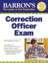 Schroeder Ph. D., Donald J. Barron`s Correction Officer Exam, 4th Edition