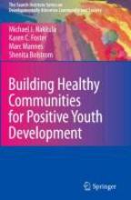 Michael J. Nakkula,   Karen C. Foster,   Marc Mannes,   Shenita Bolstrom,Building Healthy Communities for Positive Youth Development