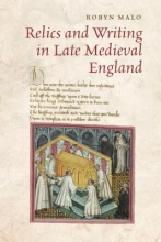 Malo, Robyn Relics and Writing in Late Medieval England