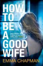 Chapman, Emma How to be a Good Wife