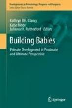 Clancy, Kathryn B. H.,   Hinde, Katie,   Rutherford, Julienne N. Building Babies
