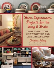 Salway, Christina Home Improvement Projects for the Busy & Broke